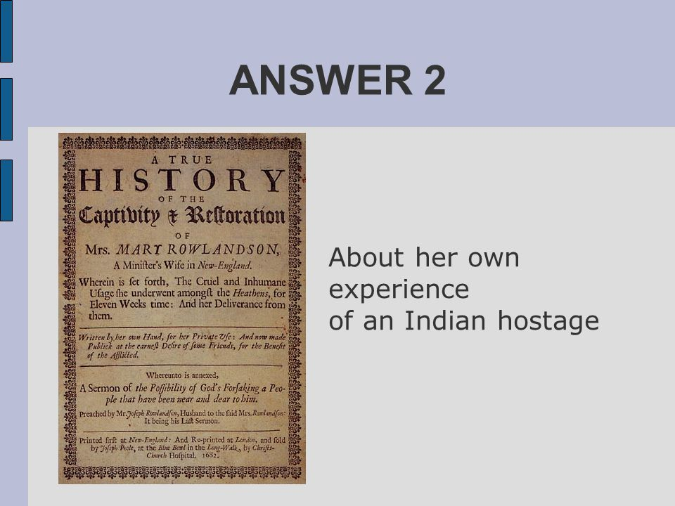 ANSWER 2 About her own experience of an Indian hostage