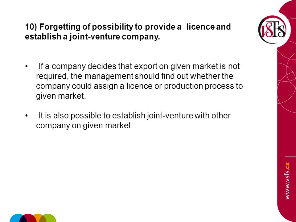 10) Forgetting of possibility to provide a licence and establish a joint-venture company.