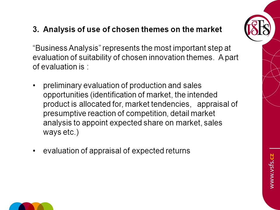 "3. Analysis of use of chosen themes on the market ""Business Analysis"" represents the most important step at evaluation of suitability of chosen innova"