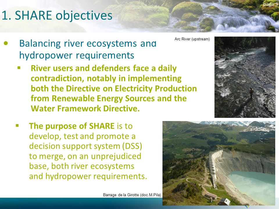 page 3 1. SHARE objectives Balancing river ecosystems and hydropower requirements  River users and defenders face a daily contradiction, notably in i