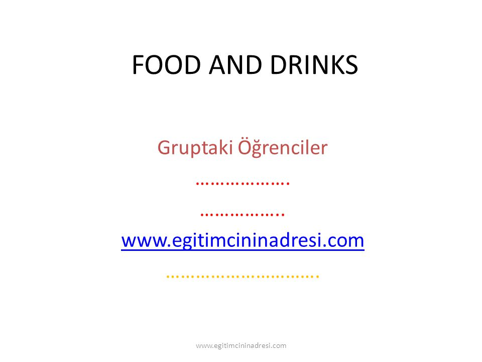 FOOD AND DRINKS Gruptaki Öğrenciler ………………. ……………..