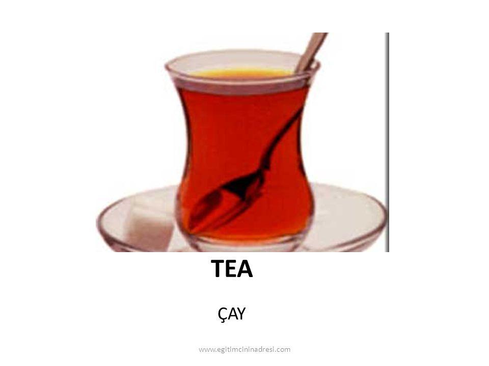 TEA ÇAY www.egitimcininadresi.com