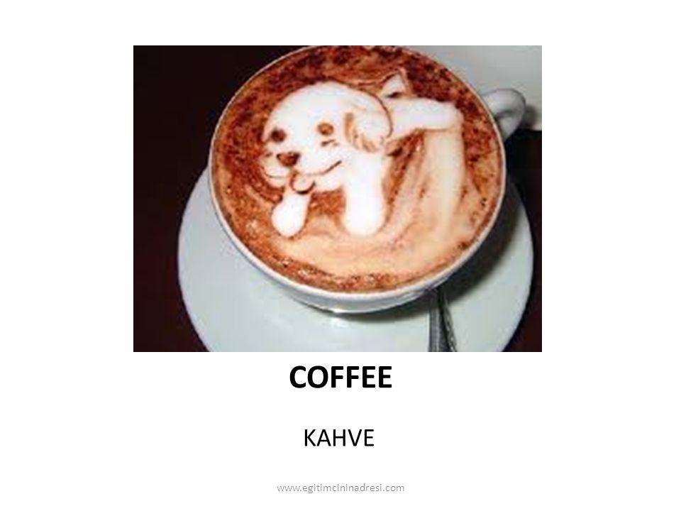 COFFEE KAHVE www.egitimcininadresi.com