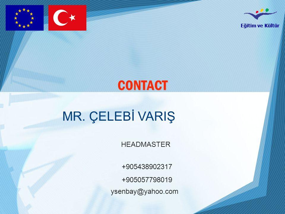 Eğitim ve Kültür CONTACT MR. ÇELEBİ VARIŞ HEADMASTER +905438902317 +905057798019 ysenbay@yahoo.com