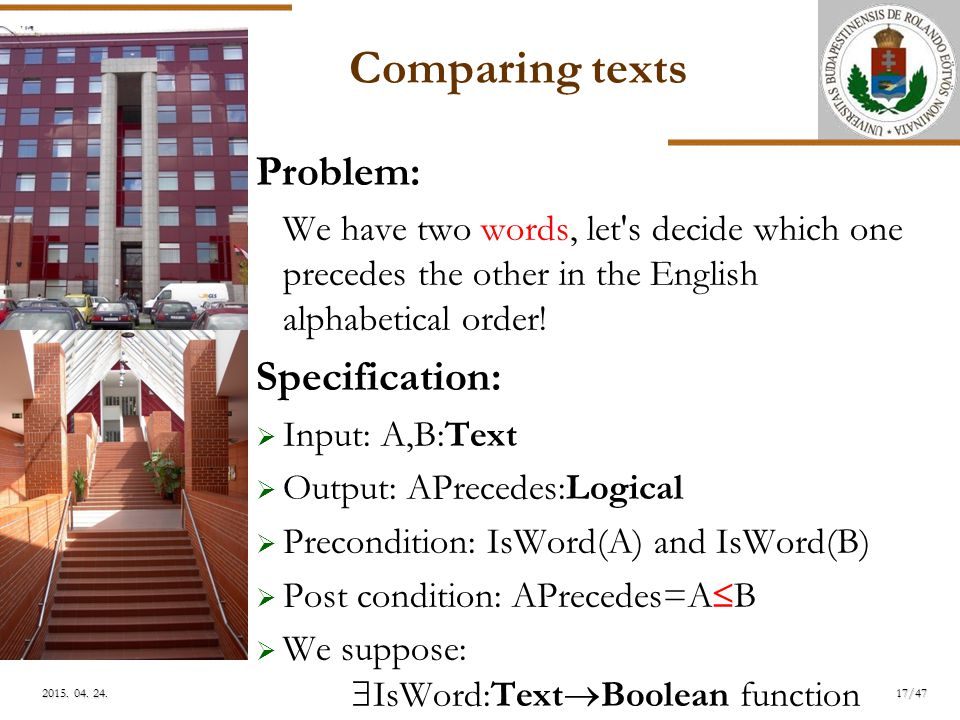 ELTE 17/472015. 04. 24.2015. 04. 24.2015. 04. 24. Comparing texts Problem: We have two words, let's decide which one precedes the other in the English