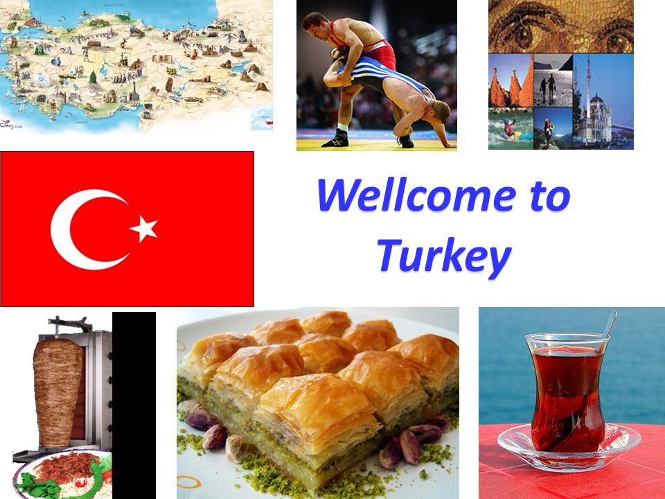 Turkey Wellcome to Turkey