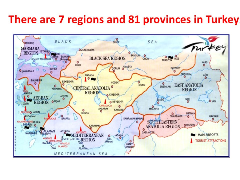 There are 7 regions and 81 provinces in Turkey.
