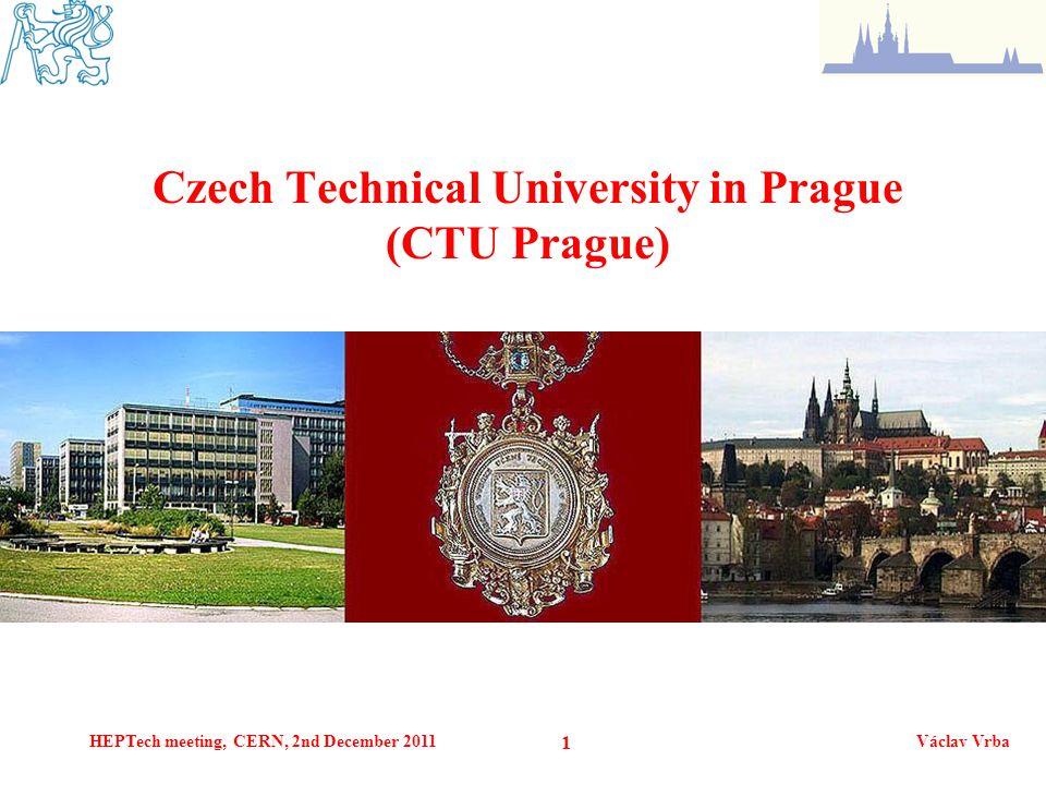 HEPTech meeting, CERN, 2nd December 2011Václav Vrba 1 Czech Technical University in Prague (CTU Prague)