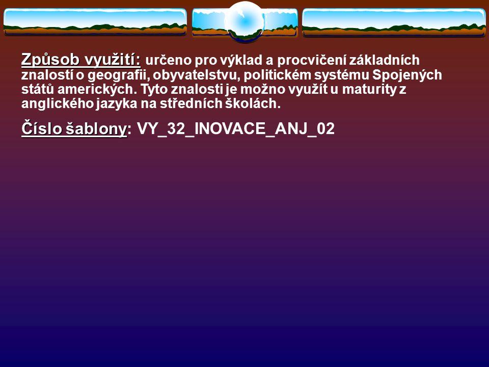 Způsob využití: Způsob využití: určeno pro výklad a procvičení základních znalostí o geografii, obyvatelstvu, politickém systému Spojených států amerických.