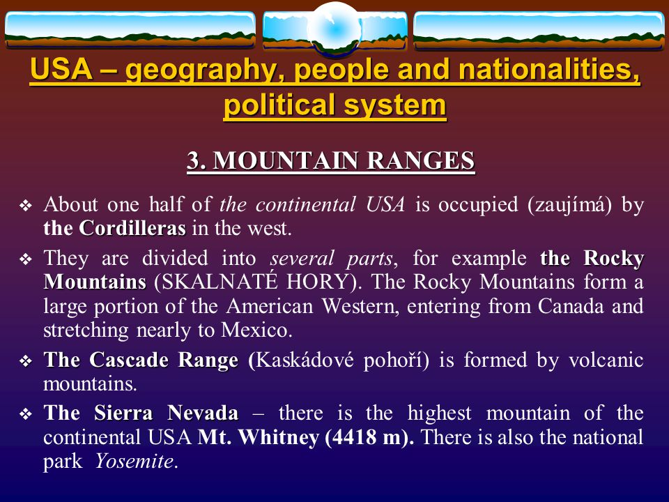 USA – geography, people and nationalities, political system 3.