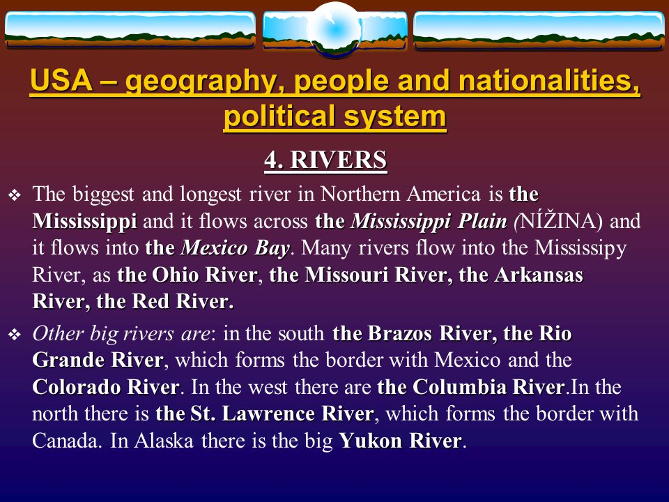 USA – geography, people and nationalities, political system 4.
