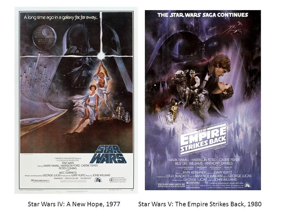 Star Wars IV: A New Hope, 1977 Star Wars V: The Empire Strikes Back, 1980