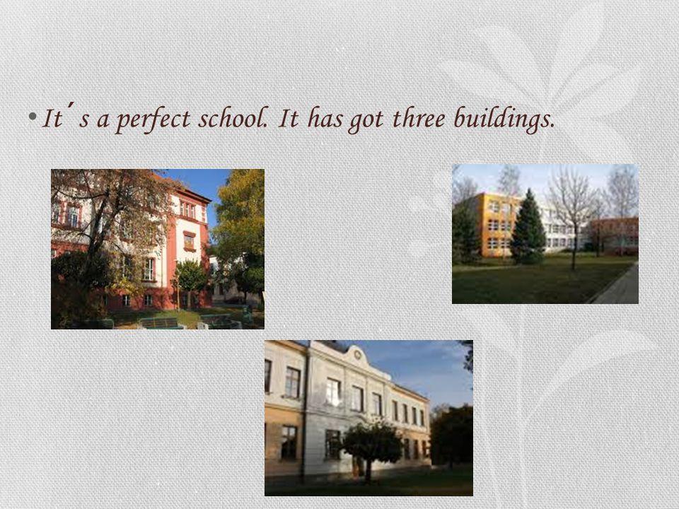 It´s a perfect school. It has got three buildings.