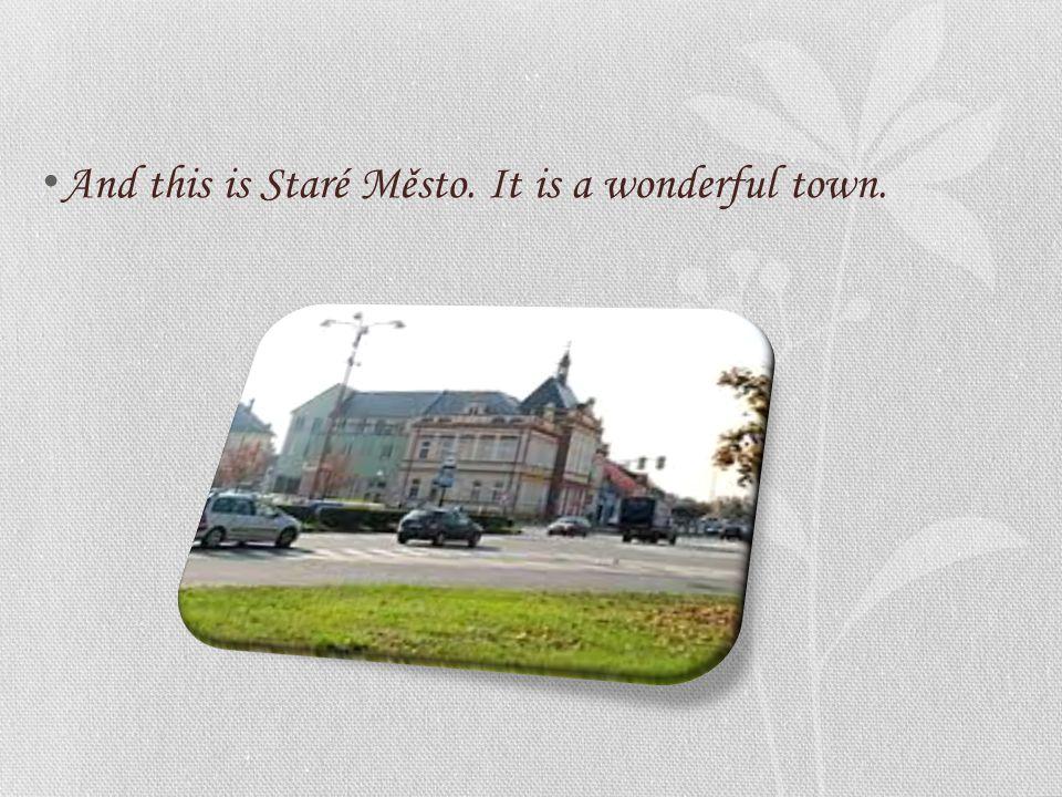 There are amazing sights. There is museum Památník Velké Moravy and a new nice church.