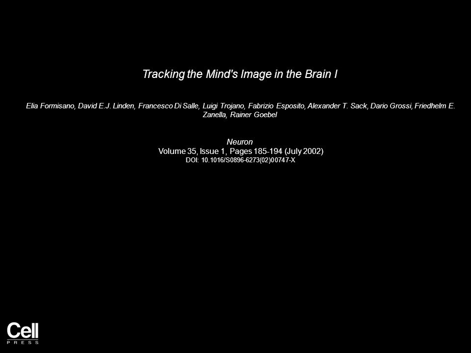 Tracking the Mind's Image in the Brain I Elia Formisano, David E.J. Linden, Francesco Di Salle, Luigi Trojano, Fabrizio Esposito, Alexander T. Sack, D