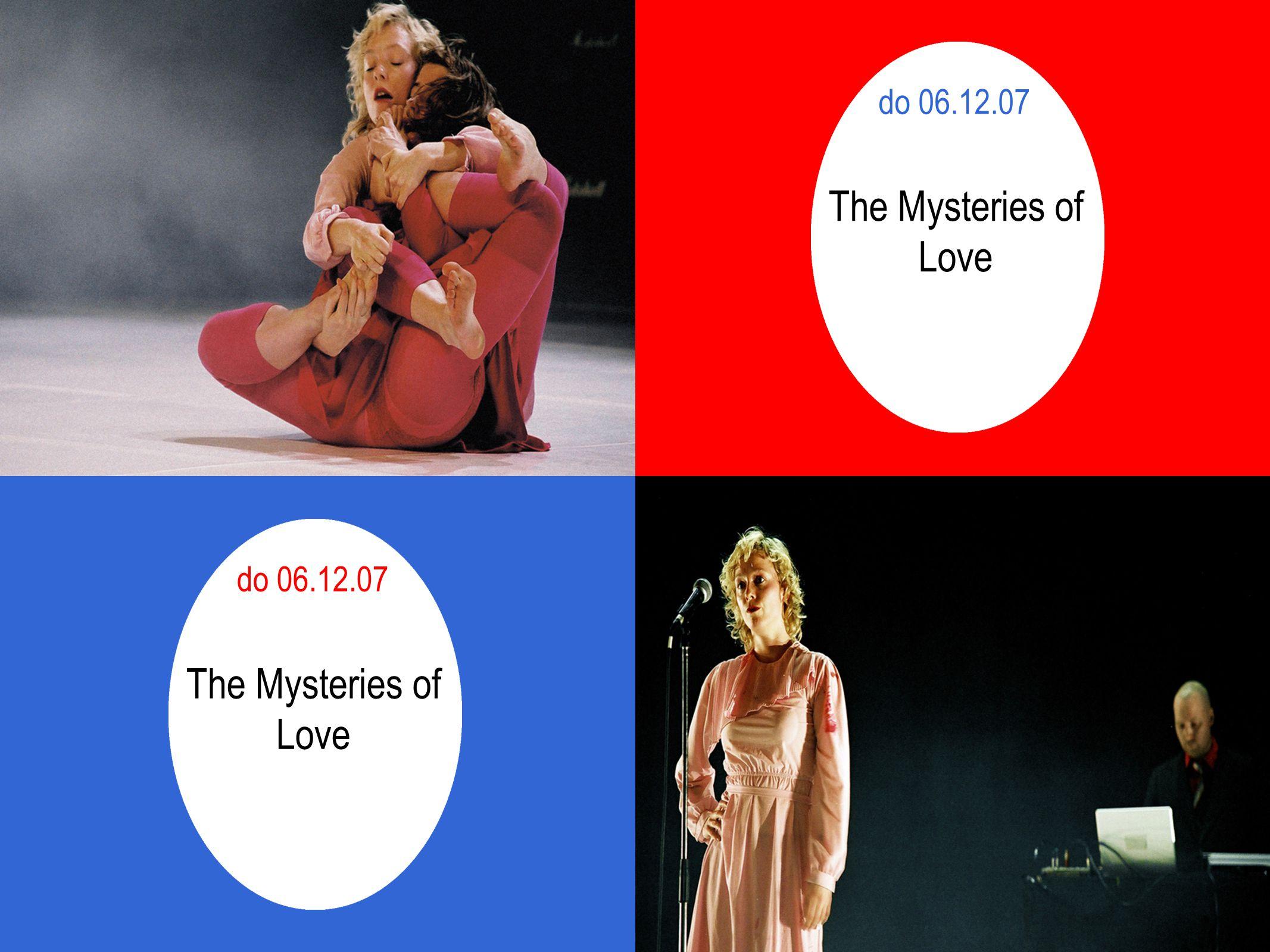 do 06.12.07 The Mysteries of Love do 06.12.07 The Mysteries of Love