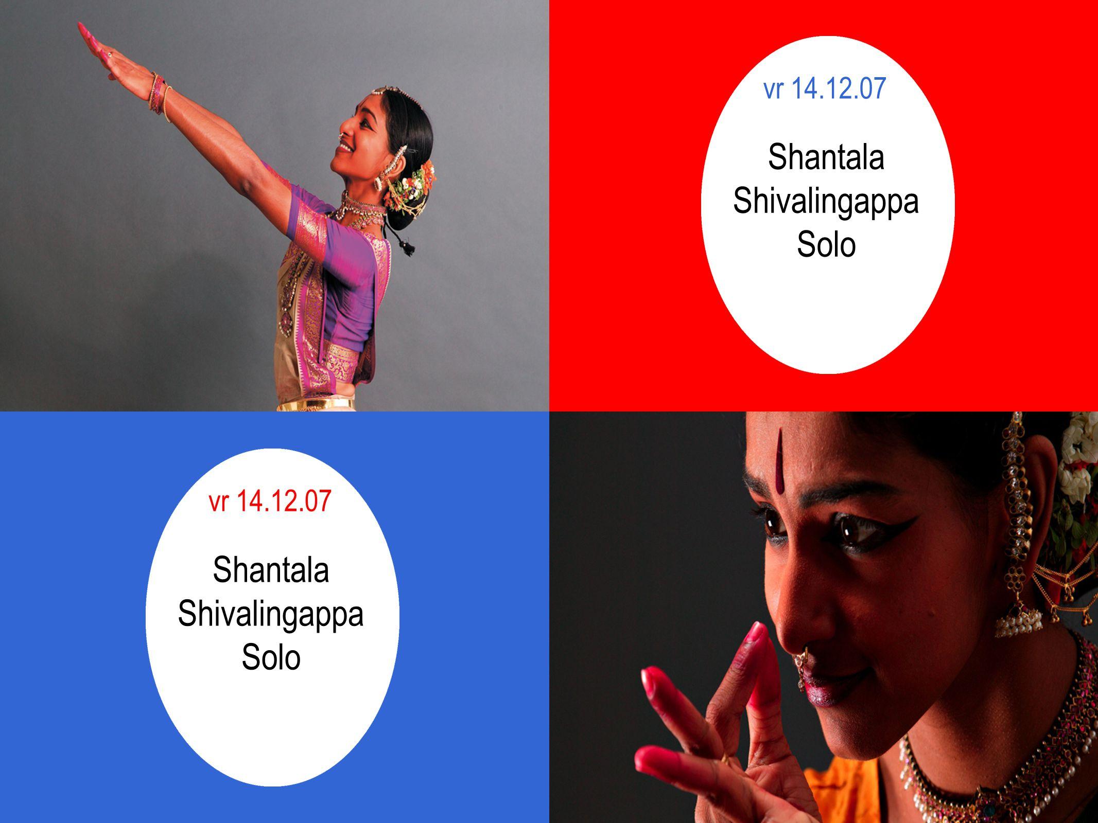 vr 14.12.07 Shantala Shivalingappa Solo vr 14.12.07 Shantala Shivalingappa Solo
