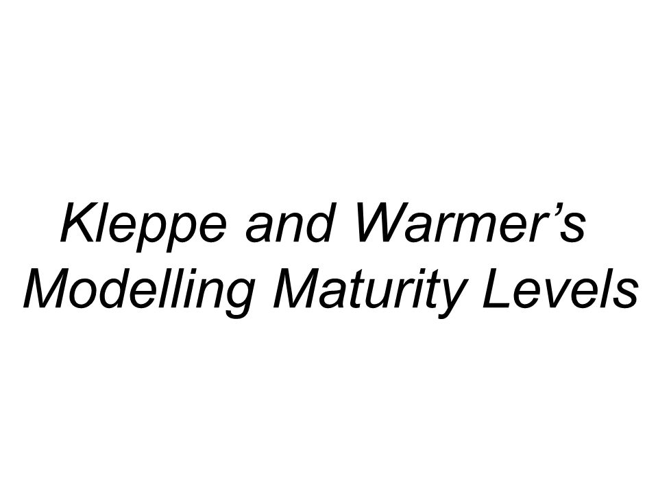 Kleppe and Warmer's Modelling Maturity Levels