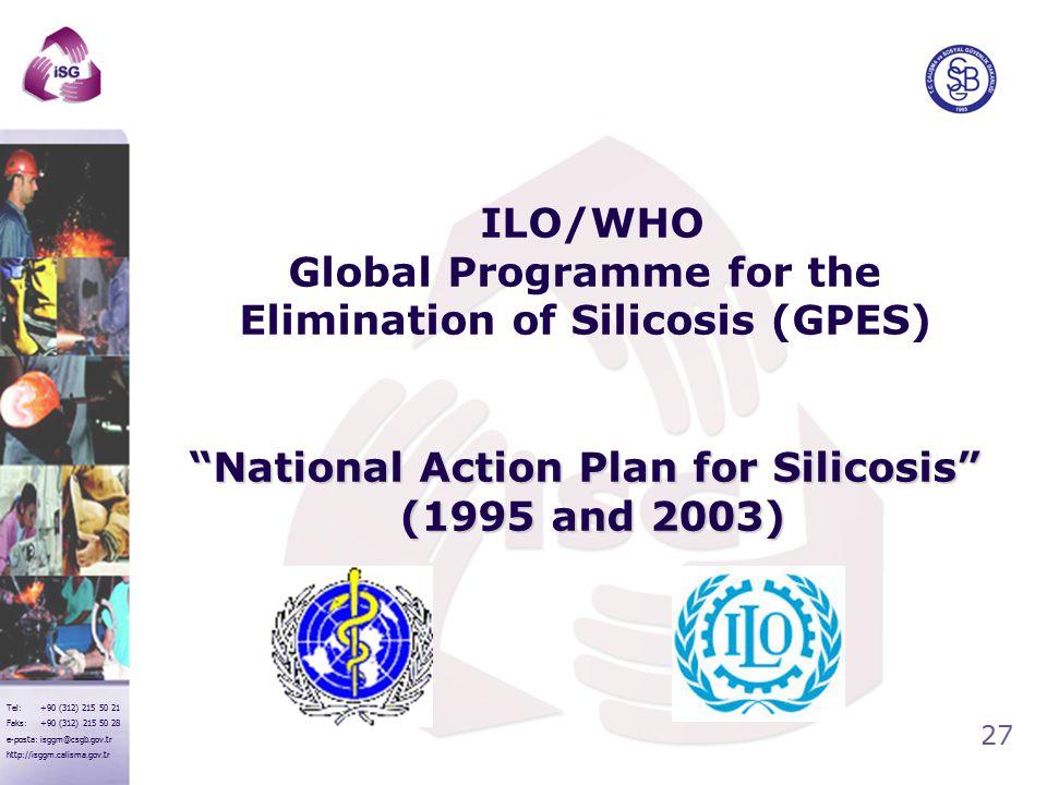 "27 Tel: +90 (312) 215 50 21 Faks: +90 (312) 215 50 28 e-posta: isggm@csgb.gov.tr http://isggm.calisma.gov.tr ""National Action Plan for Silicosis"" (199"
