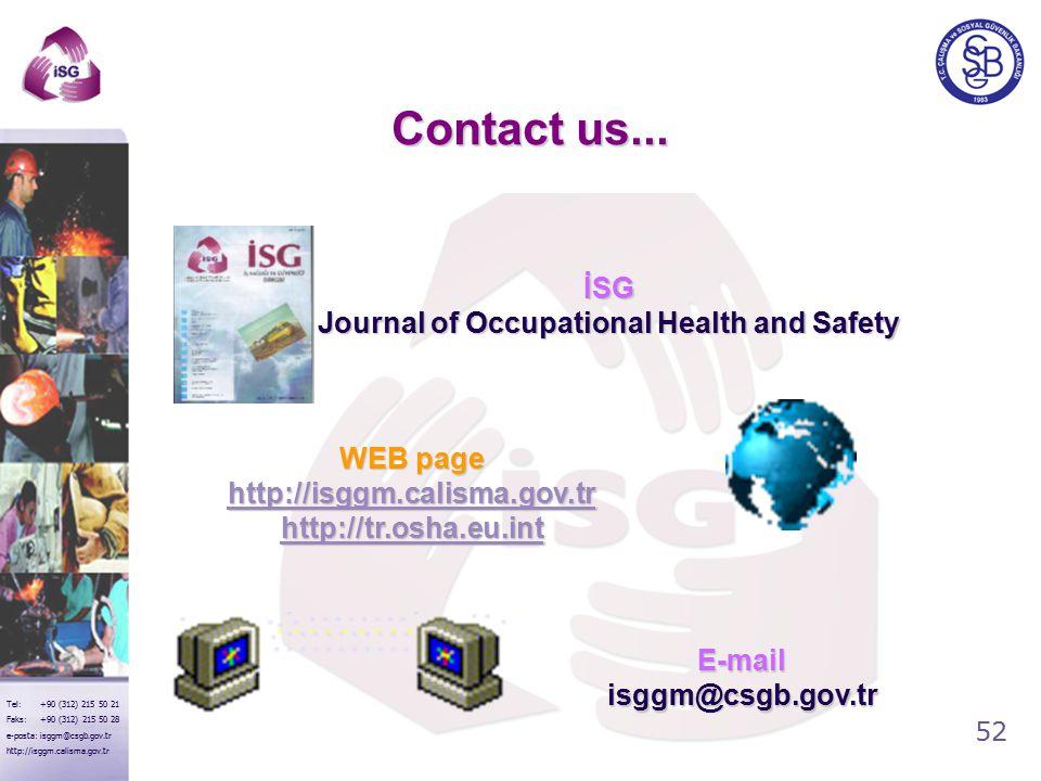 52 Tel: +90 (312) 215 50 21 Faks: +90 (312) 215 50 28 e-posta: isggm@csgb.gov.tr http://isggm.calisma.gov.tr Contact us...
