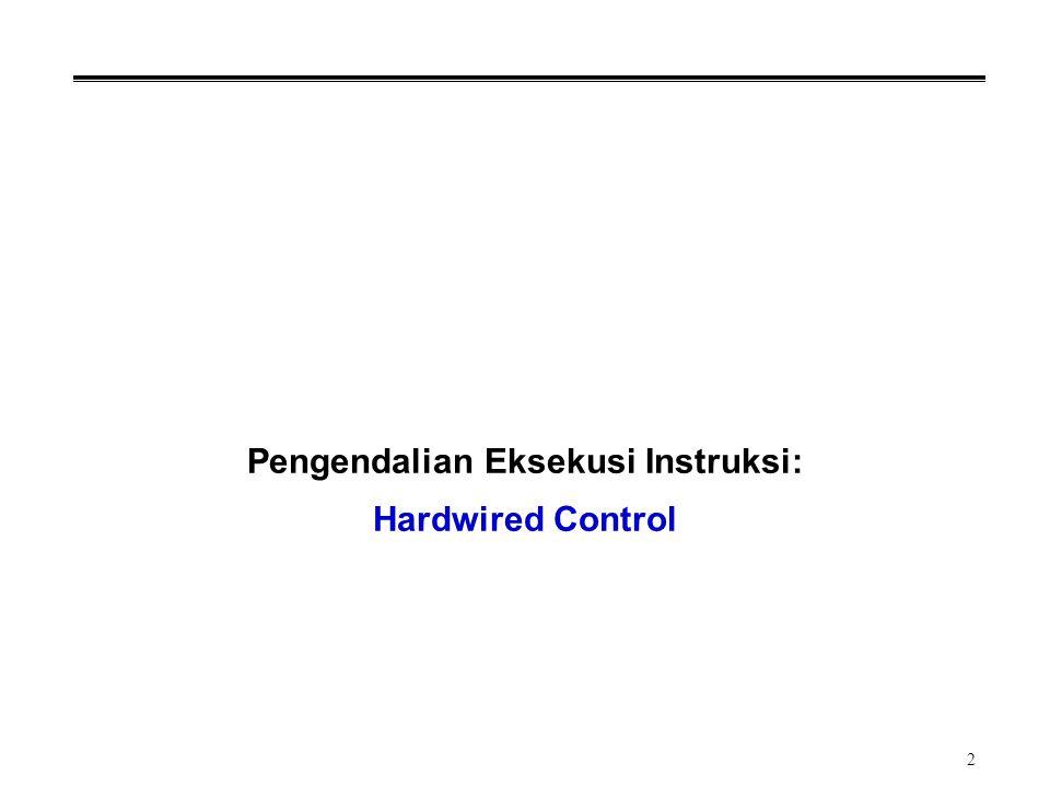 2 Pengendalian Eksekusi Instruksi: Hardwired Control