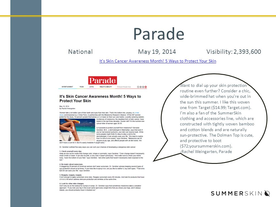 Parade NationalMay 19, 2014Visibility: 2,393,600 It s Skin Cancer Awareness Month.