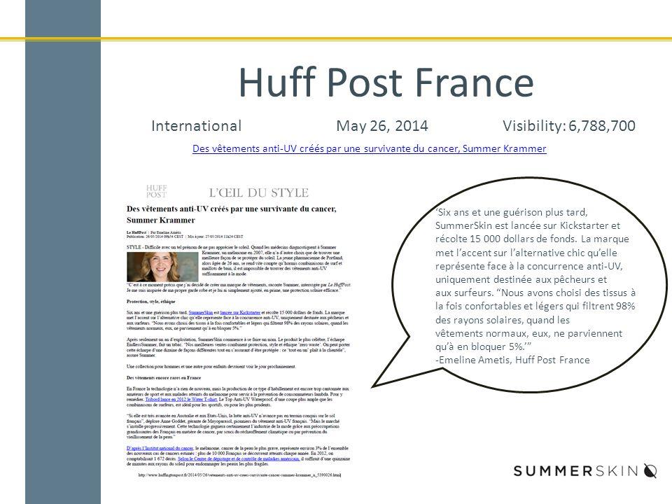 Huff Post France InternationalMay 26, 2014Visibility: 6,788,700 Des vêtements anti-UV créés par une survivante du cancer, Summer Krammer 'Six ans et une guérison plus tard, SummerSkin est lancée sur Kickstarter et récolte 15 000 dollars de fonds.