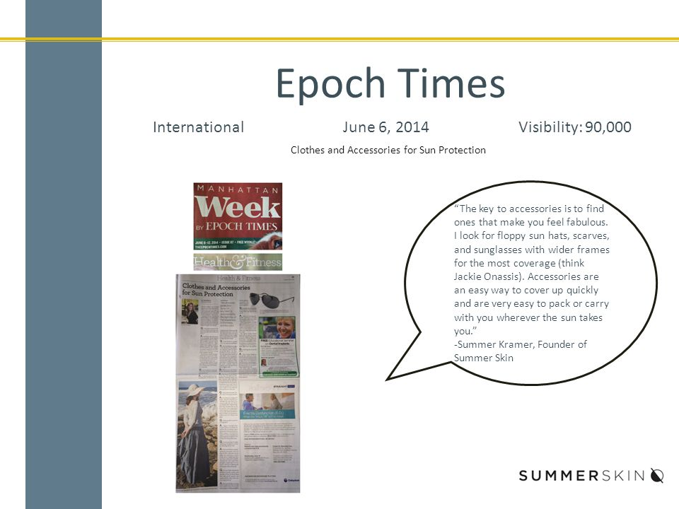 Epoch Times InternationalJune 6, 2014Visibility: 90,000 Clothes and Accessories for Sun Protection The key to accessories is to find ones that make you feel fabulous.