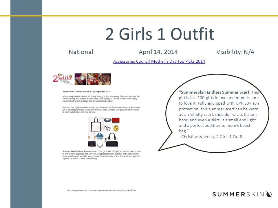 "2 Girls 1 Outfit NationalApril 14, 2014Visibility: N/A Accessories Council Mother's Day Top Picks 2014 ""SummerSkin Endless Summer Scarf: This gift is"