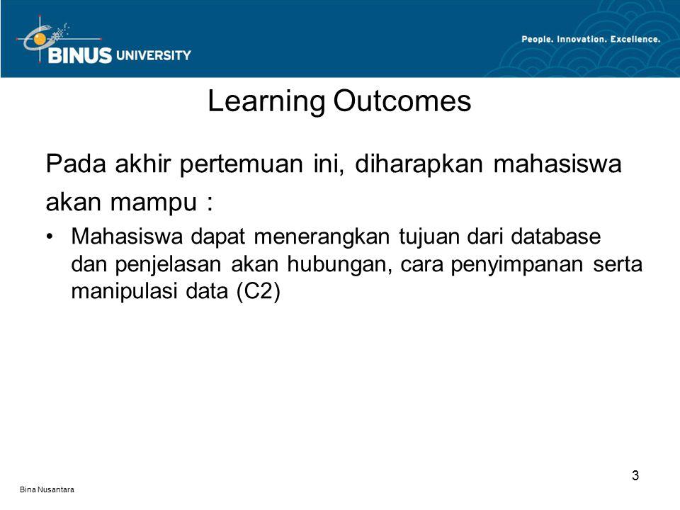 Bina Nusantara Pada akhir pertemuan ini, diharapkan mahasiswa akan mampu : Mahasiswa dapat menerangkan tujuan dari database dan penjelasan akan hubung