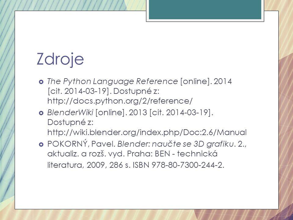 Zdroje  The Python Language Reference [online]. 2014 [cit.