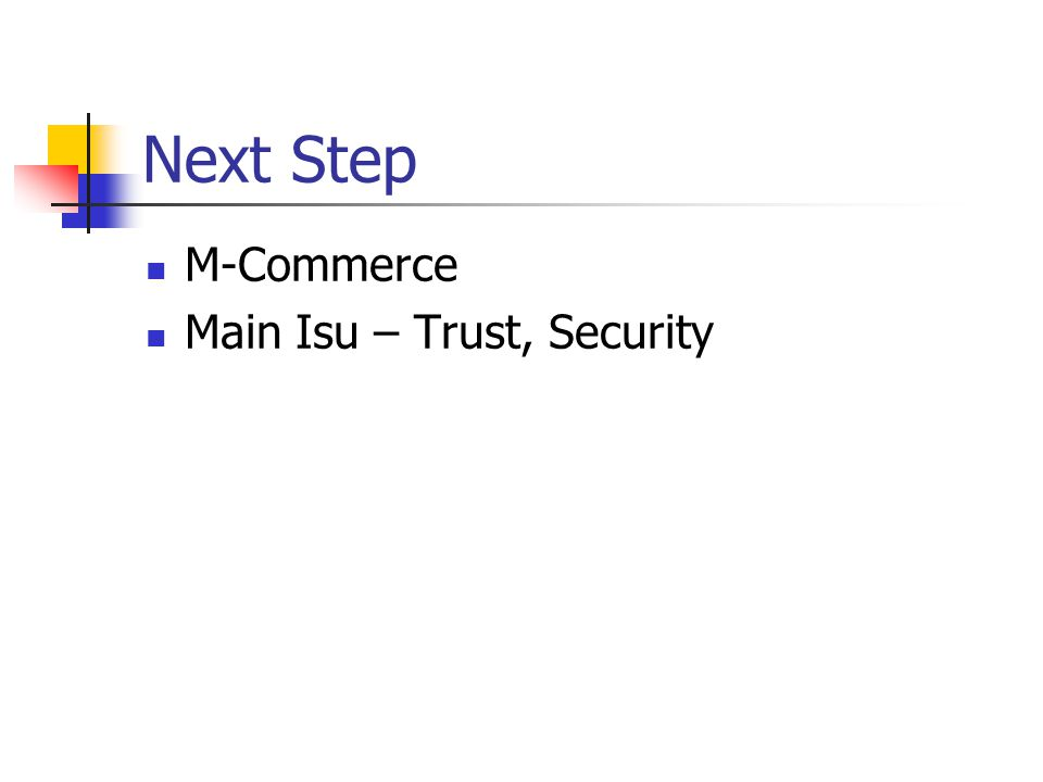 Next Step M-Commerce Main Isu – Trust, Security