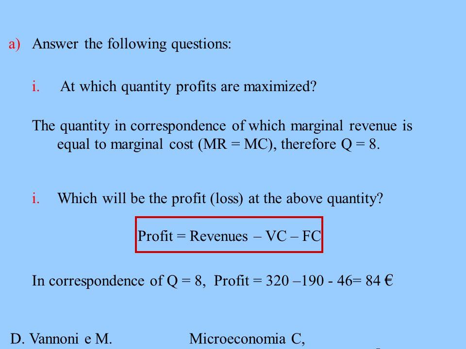 D.Vannoni e M. Piacenza Microeconomia C, A.A. 2007-2008 Esercitazione 3 16 Exercise n.