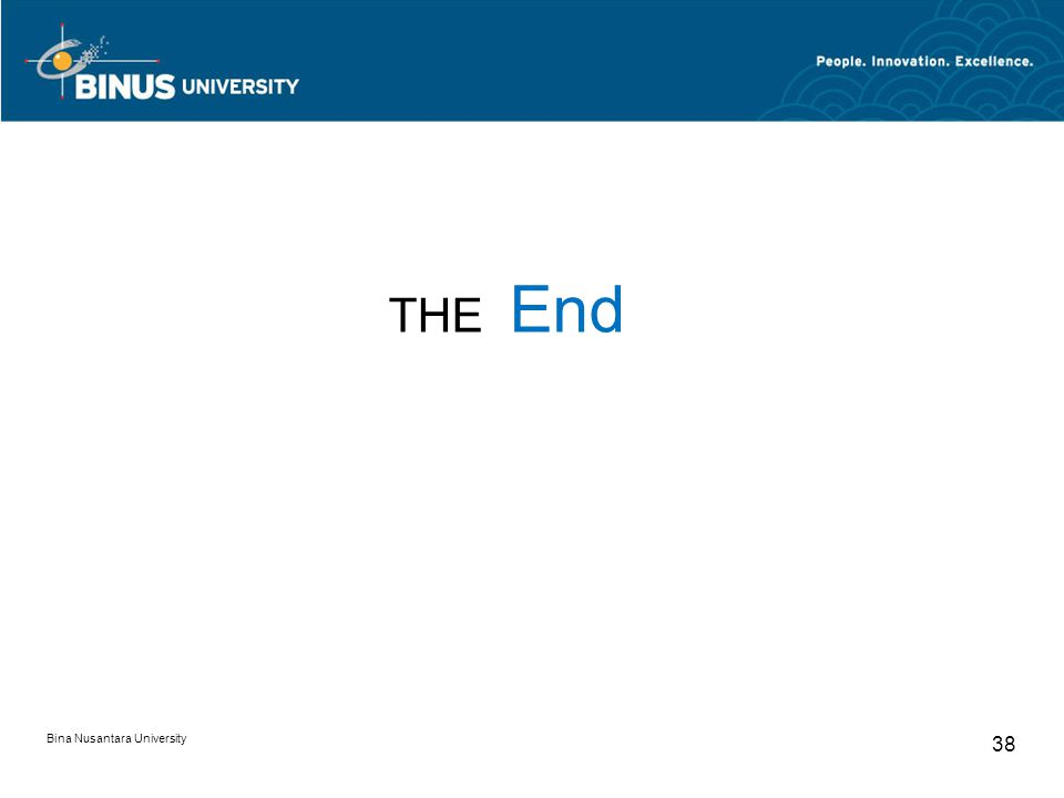 Bina Nusantara University 38 THE End