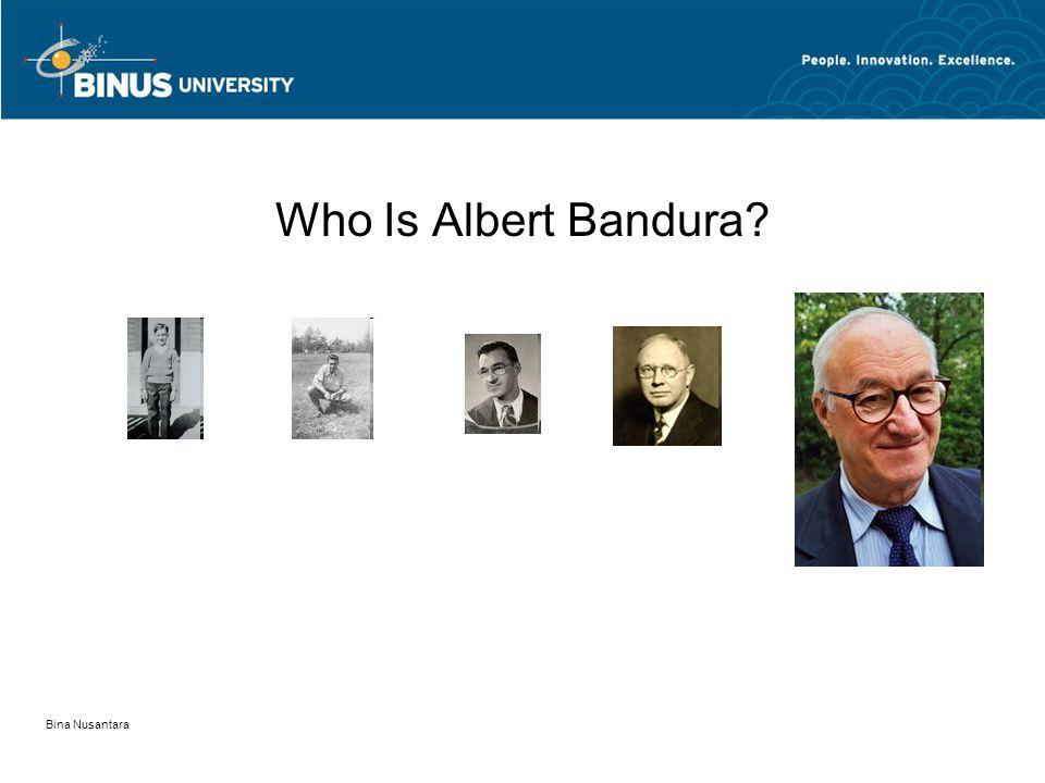 Bina Nusantara Who Is Albert Bandura