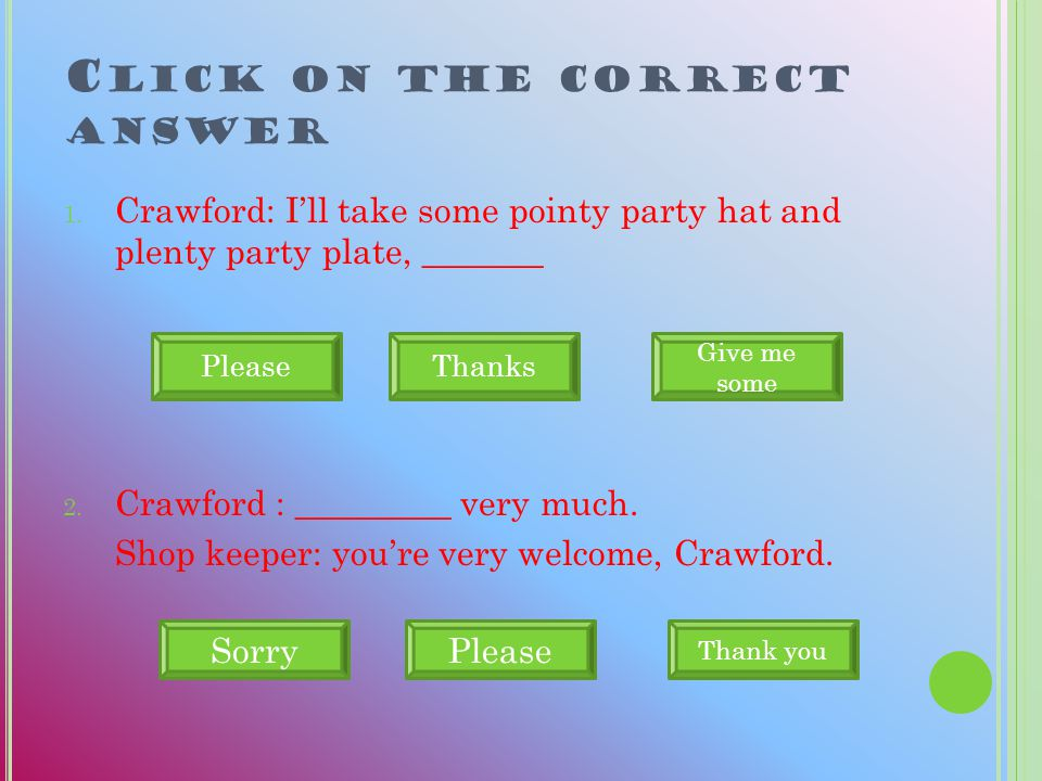 C RAWFORD IS BUYING SOME PARTY HAT AND PLATE Click this