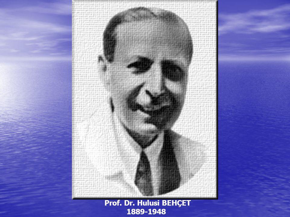 Prof. Dr. Hulusi BEHÇET 1889-1948