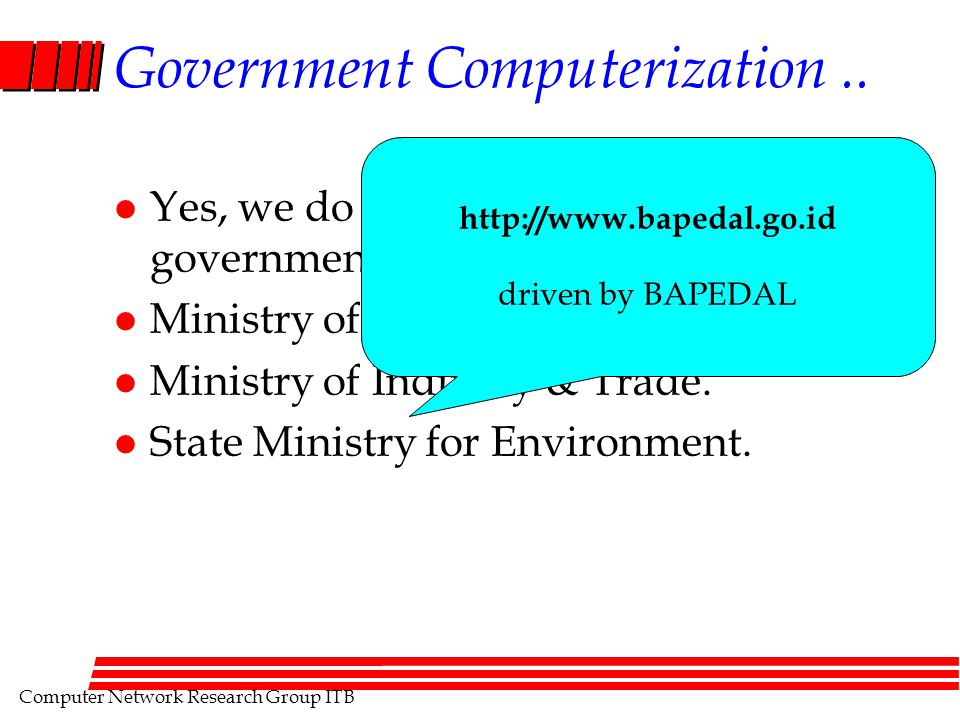 Computer Network Research Group ITB Government Computerization..