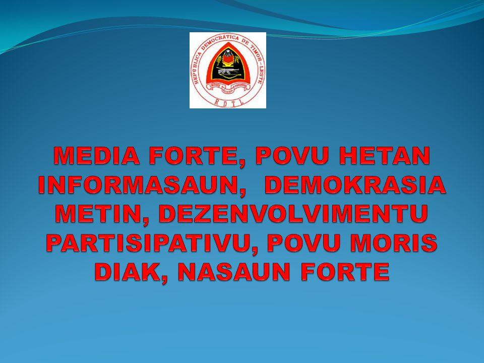 DEVER ESTADU/GOVERNU (TUIR KONTITUISAUN, DMDH, KONVENSAUN INTERNASIONAL DIREITU SIVIL POLITIKA, POLITIKA NASIONAL KOMUNIKASAUN SOSIAL ) UZA REKURSU NO MANEIRAS HOTU HOTU HODI HAKONU POVU NIA DIREITU BA INFORMASAUN LIU HUSI DALAN DEZENVOLVE, HAFORTE, NO SUPORTA AKTIVIDADE REKONLHA NO DISEMINASAUN INFORMASAUN NEEBE KUALIDADE BA POVU IHA TERITORIU LARAN TOMAK