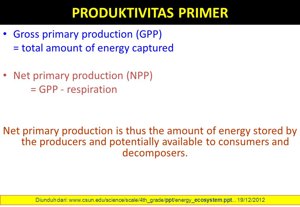Gross primary production (GPP) = total amount of energy captured Net primary production (NPP) = GPP - respiration Net primary production is thus the a