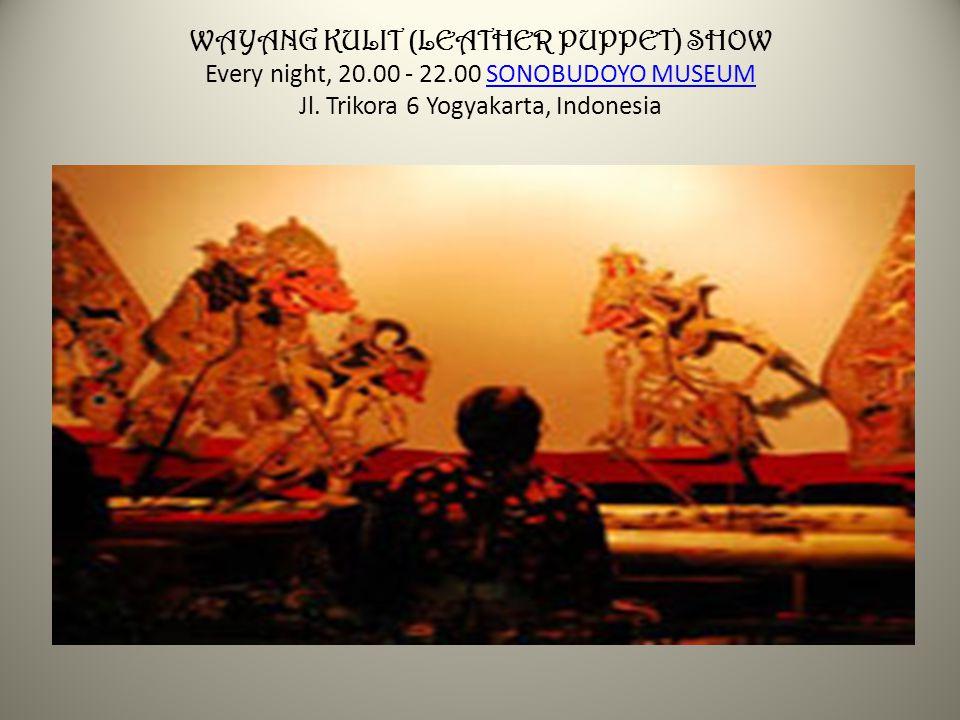 WAYANG KULIT (LEATHER PUPPET) SHOW Every night, 20.00 - 22.00 SONOBUDOYO MUSEUM Jl. Trikora 6 Yogyakarta, IndonesiaSONOBUDOYO MUSEUM