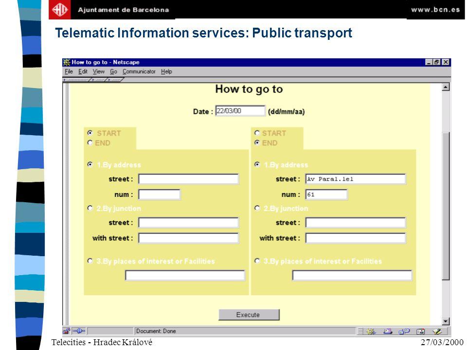 Telecities - Hradec Králové27/03/2000 Telematic Information services: Public transport