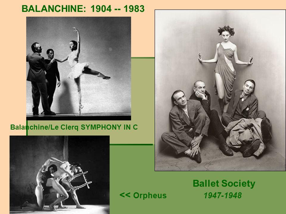 BALANCHINE: 1904 -- 1983 Ballet Society << Orpheus 1947-1948 Balanchine/Le Clerq SYMPHONY IN C