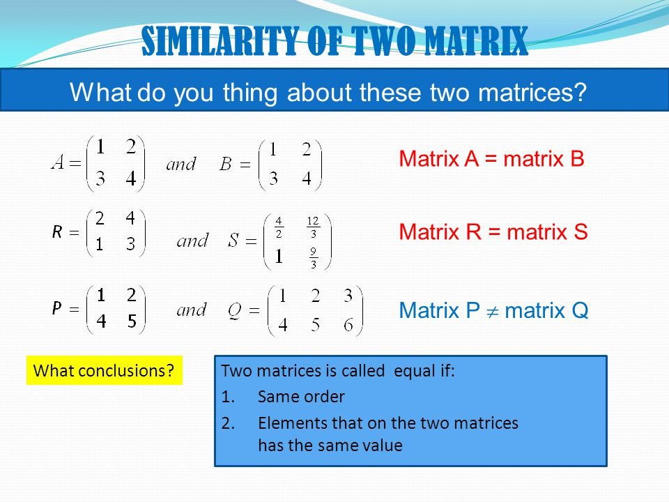 What do you thing about these two matrices.