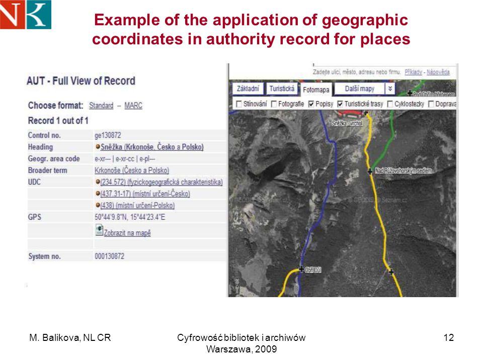 M. Balikova, NL CRCyfrowość bibliotek i archiwów Warszawa, 2009 12 Example of the application of geographic coordinates in authority record for places
