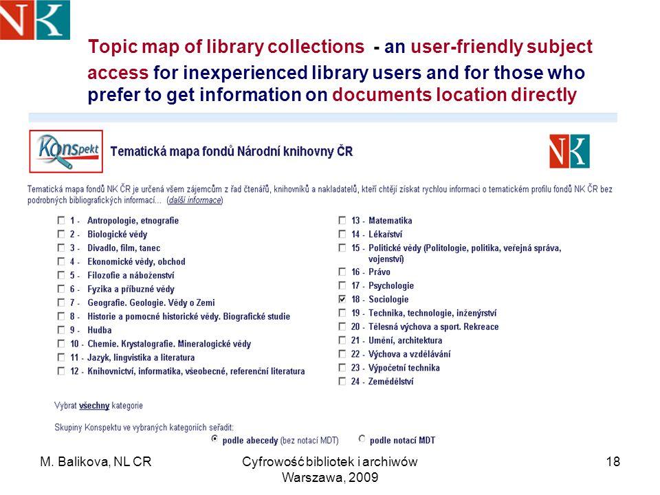 M. Balikova, NL CRCyfrowość bibliotek i archiwów Warszawa, 2009 18 Topic map of library collections - an user-friendly subject access for inexperience