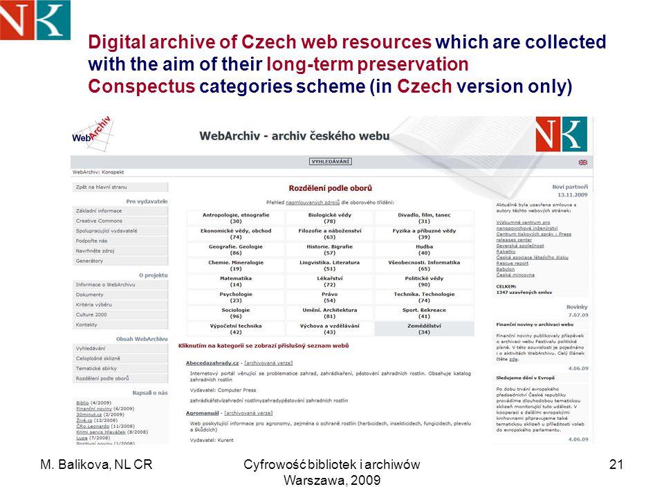M. Balikova, NL CRCyfrowość bibliotek i archiwów Warszawa, 2009 21 Digital archive of Czech web resources which are collected with the aim of their lo