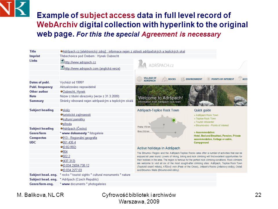 M. Balikova, NL CRCyfrowość bibliotek i archiwów Warszawa, 2009 22 Example of subject access data in full level record of WebArchiv digital collection