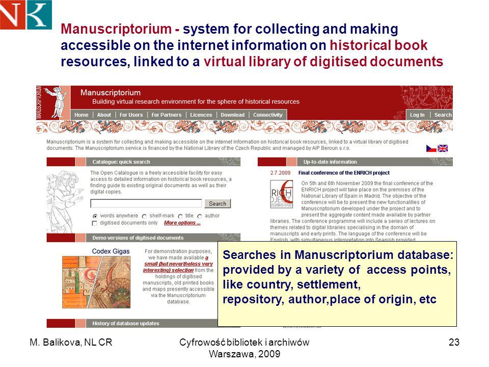 M. Balikova, NL CRCyfrowość bibliotek i archiwów Warszawa, 2009 23 Manuscriptorium - system for collecting and making accessible on the internet infor