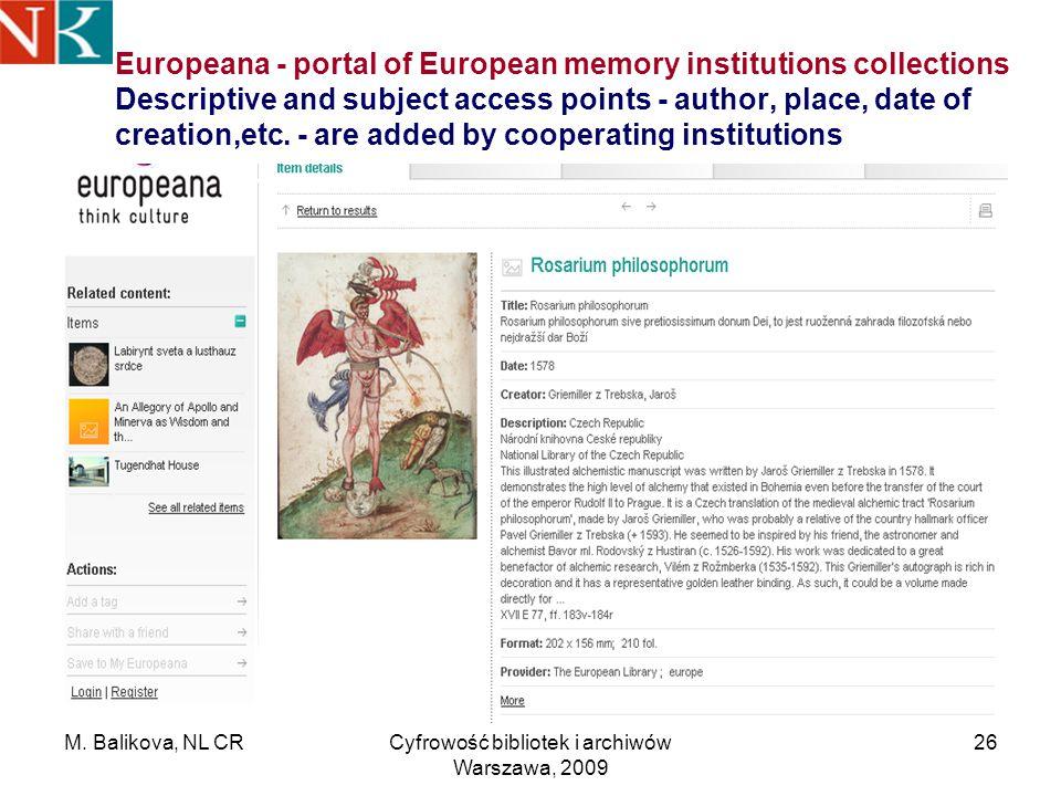 M. Balikova, NL CRCyfrowość bibliotek i archiwów Warszawa, 2009 26 Europeana - portal of European memory institutions collections Descriptive and subj